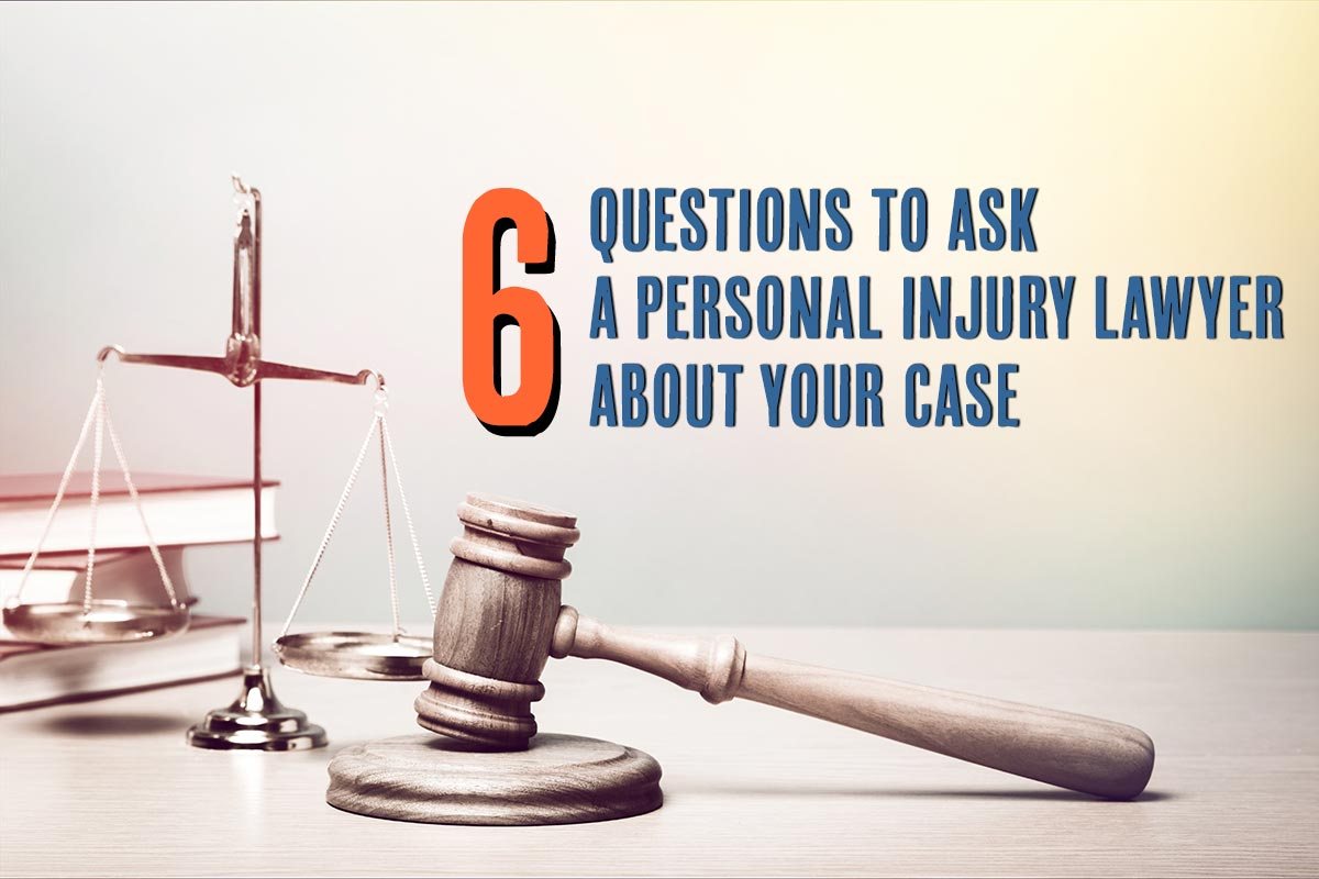 6 questions to ask your personal injury attorney