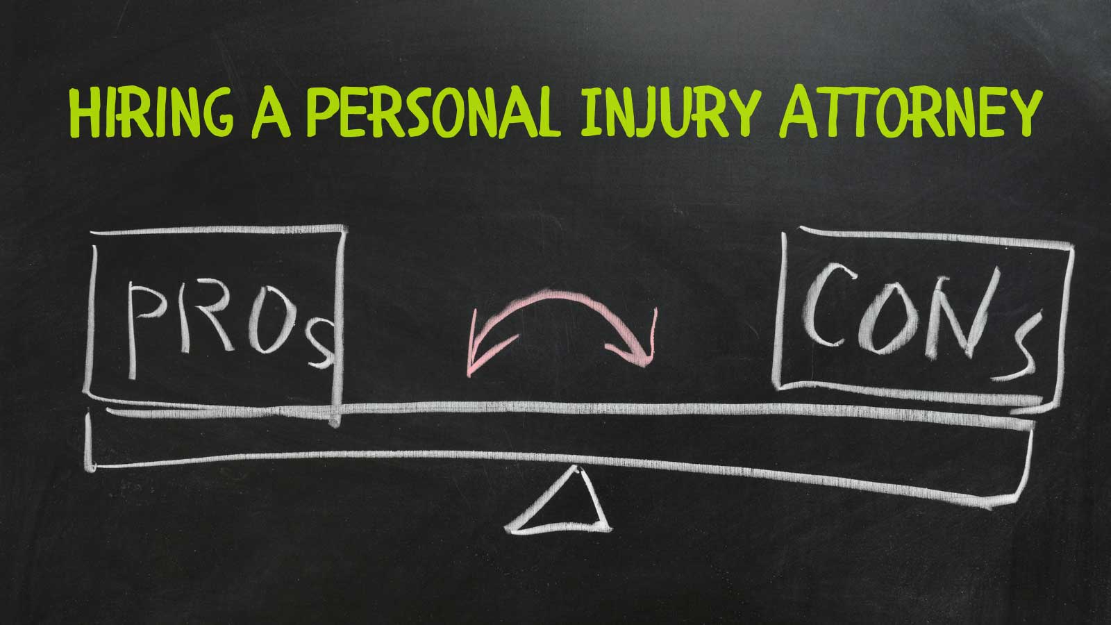 Pros and Cons of Hiring a personal injury attorney